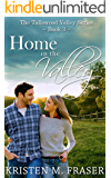 Home in the Valley (The Tallowood Valley Series Book 3)