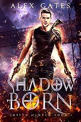 Shadow Born: A Joseph Hunter Novel: Book 1 (Joseph Hunter Series) Kindle Edition