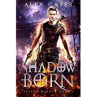 Shadow Born: A Joseph Hunter Novel: Book 1 (Joseph Hunter Series)