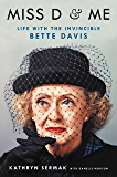 Miss D and Me: Life with the Invincible Bette Davis