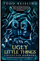 Ugly Little Things: Collected Horrors Kindle Edition