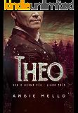 Theo (Sob o Mesmo Céu Livro 3)