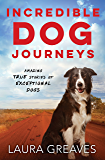 Incredible Dog Journeys