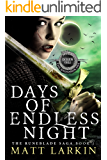 Days of Endless Night: Eschaton Cycle (Runeblade Saga Book 1)