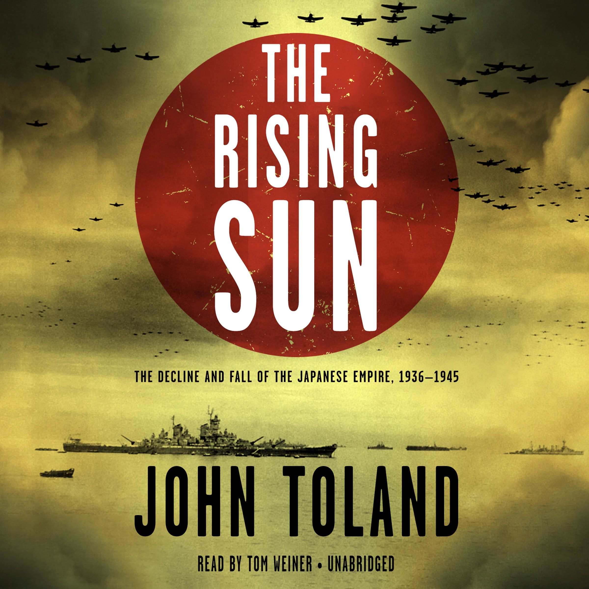 Download The Rising Sun: The Decline and Fall of the Japanese Empire, 1936 - 1945 ebook
