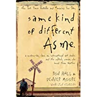 Same Kind of Different As Me: A Modern-Day Slave, an International Art Dealer, and...