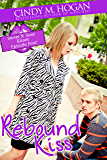 Rebound Kiss (Sweet N' Sour Kisses Book 3)