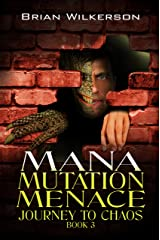 Mana Mutation Menace (Journey to Chaos Book 3) Kindle Edition
