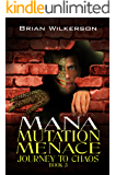 Mana Mutation Menace (Journey to Chaos Book 3)