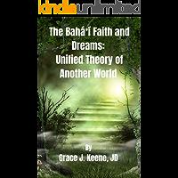 The Bahá'í Faith and Dreams: Unified Theory of Another World (English Edition)