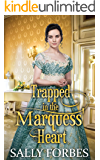 Trapped in the Marquess' Heart: A Historical Regency Romance Book