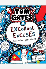 Tom Gates #02: Excellent Excuses and Other Good Stuff: Excellent Excuses Cand Other Good Stuff Paperback