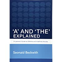 A and the Explained: A Learner's Guide to Definite and Indefinite Articles