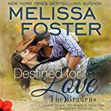 Destined for Love: Love in Bloom, Volume 5 (The Bradens, Book 2)