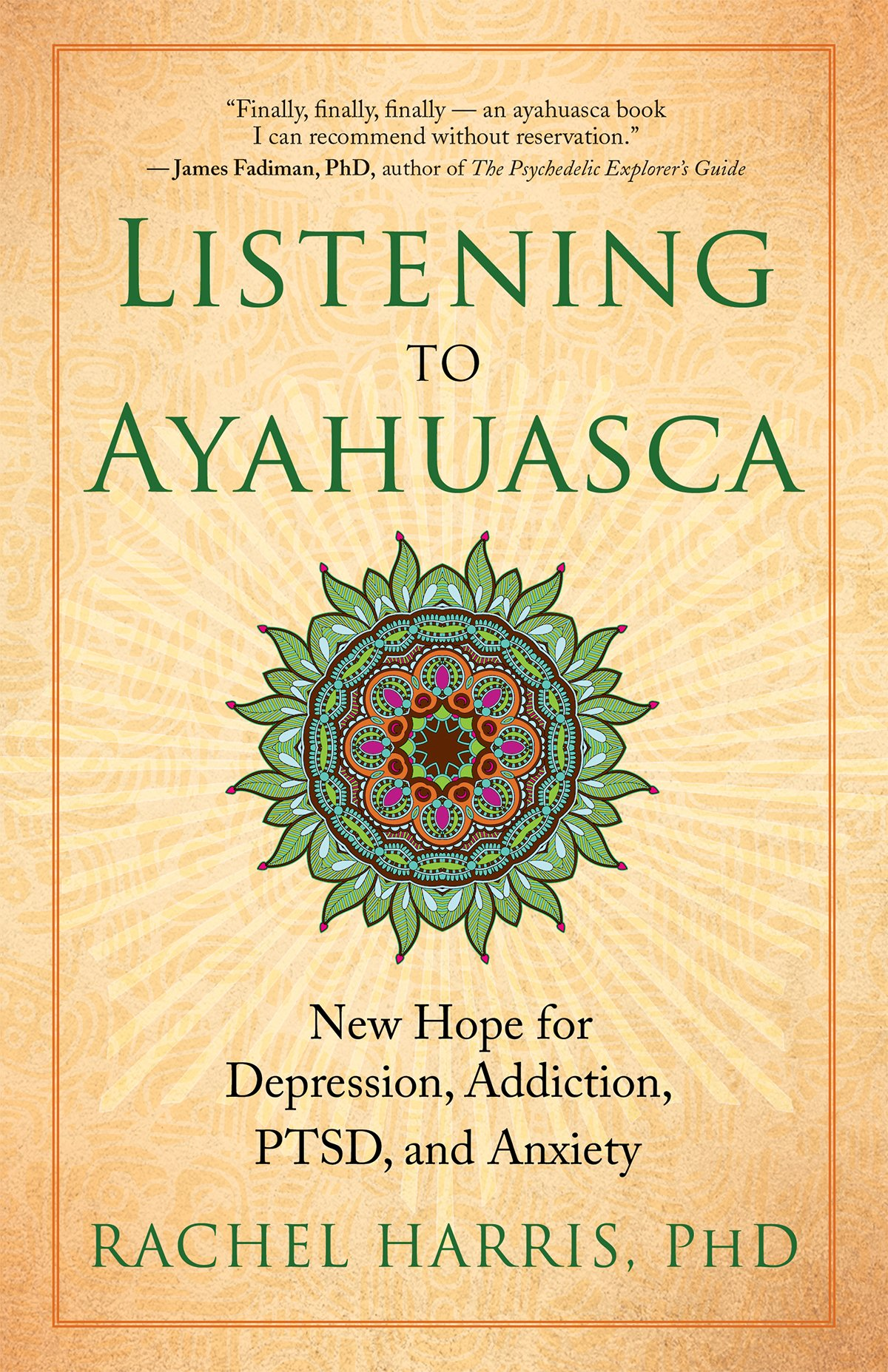 Read Online Listening to Ayahuasca: New Hope for Depression, Addiction, PTSD, and Anxiety ebook