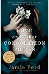 Love and Other Consolation Prizes: A Novel Kindle Edition
