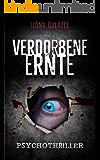 Verdorbene Ernte: Psychothriller (German Edition)