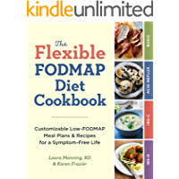 The Flexible FODMAP Diet Cookbook: Customizable Low-FODMAP Meal Plans & Recipes for a Symptom-Free Life (English Edition)