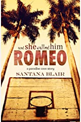 And She Called Him Romeo: A Paradise Cove Story Kindle Edition