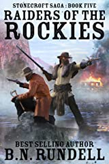 Raiders of the Rockies: A Historical Western Novel (Stonecroft Saga Book 5) Kindle Edition