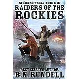 Raiders of the Rockies: A Historical Western Novel (Stonecroft Saga Book 5)