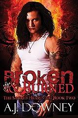 Broken & Burned: The Sacred Hearts MC