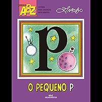 O pequeno P (Coleção ABZ)