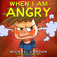 When I am Angry: (Children's book about anger, children books ages 3 5, kids books) (Self-Regulation Skills 2) (English…