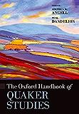 The Oxford Handbook of Quaker Studies (Oxford Handbooks)