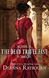 The Dead Travel Fast: A Victorian Gothic Historical Romance
