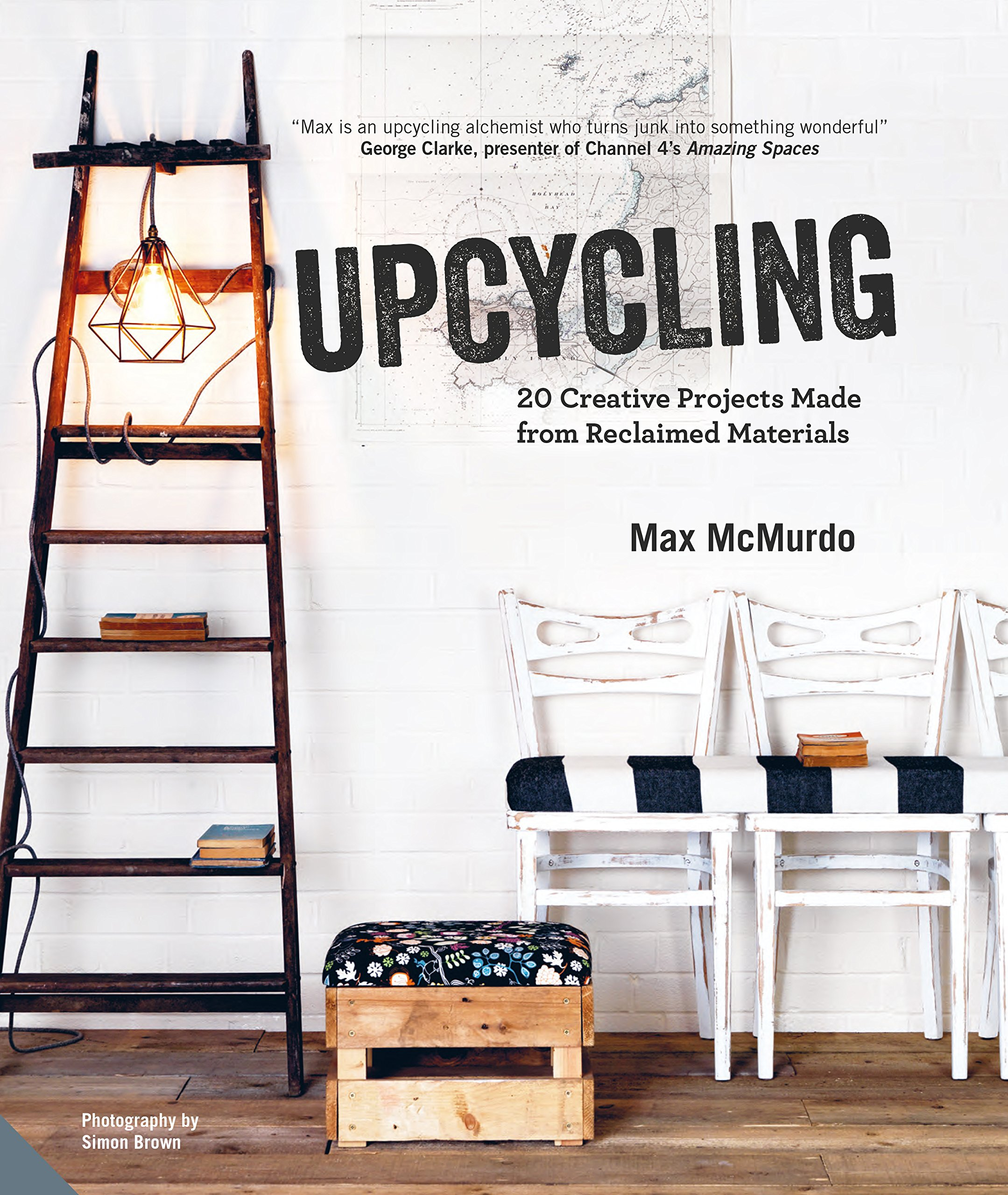 Image result for Upcycling: 20 creative projects made from reclaimed materials - Max McMurdo.