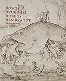 Bosch Brueghel Rubens Rembrandt: Masterpieces of the Albertina