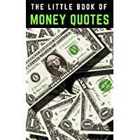 The Little Book of Money Quotes: 365 Selected Quotes on Wealth and Related Wisdom (English Edition)
