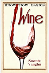 Know How Basics: Wine Kindle Edition