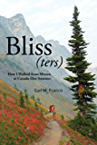 Bliss(ters): How I Walked from Mexico to Canada One Summer (English Edition)