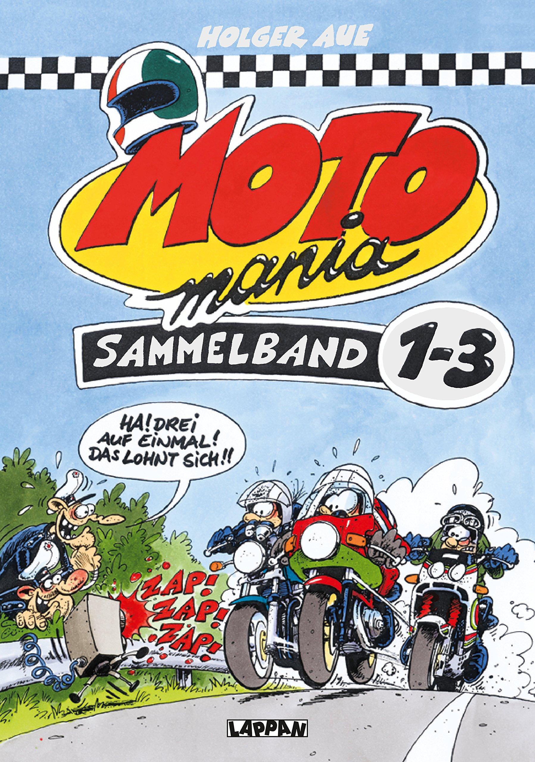 MOTOmania, Sammelband 1-3: Ha! Drei auf einmal! Das lohnt sich!! Gebundenes Buch – 3. April 2013 Holger Aue Lappan 3830385072 HUMOR / General