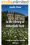 In the Library at Netherfield Park: A Pride and Prejudice Variation Romance