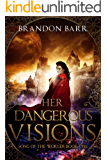 Her Dangerous Visions (Song of the Worlds Book 1)