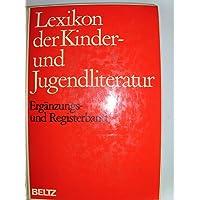 Lexikon der Kinder- und Jugendliteratur. Ergänzungs- und Registerband