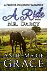 A Ride with Mr. Darcy: A Pride and Prejudice Variation Kindle Edition