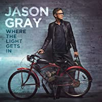 Where The Light Gets In Jason Gray Songs Download Free