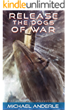 Release The Dogs of War (The Kurtherian Gambit Book 10)