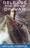 Release The Dogs of War (The Kurtherian Gambit Book 10) (English Edition)