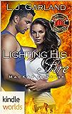 Dallas Fire & Rescue: Lighting His Fire (Kindle Worlds Novella) (MacKay Destiny Book 5)