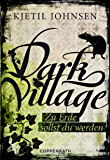 Dark Village - Band 5: Zu Erde sollst Du werden