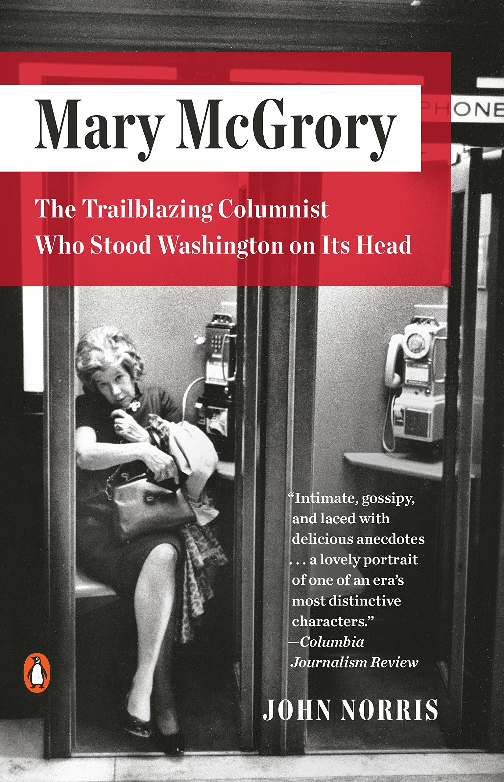 Mary McGrory: The Trailblazing Columnist Who Stood Washington on Its Head|NOOK Book