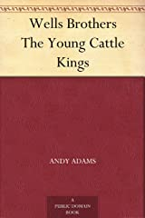 Wells Brothers The Young Cattle Kings Kindle Edition
