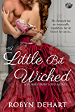 A Little Bit Wicked: A Forbidden Love Novel