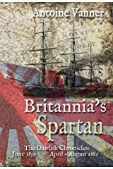 Britannia's Spartan: The Dawlish Chronicles:  June 1859  and  April - August 1882 Kindle Edition