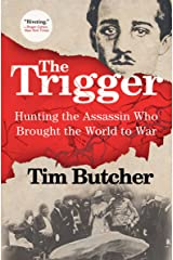The Trigger: Hunting the Assassin Who Brought the World to War Kindle Edition